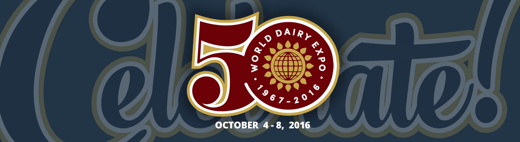 Celebrate 50 - World Dairy Expo - October 4 - 8